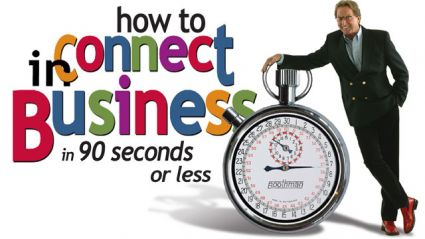How to Connect in Business in 90 Seconds or Less